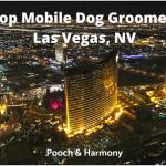 mobile dog groomers in las vegas, nv